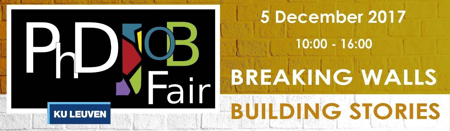 PhD Job Fair 2017: Breaking walls, building stories @ Leuven